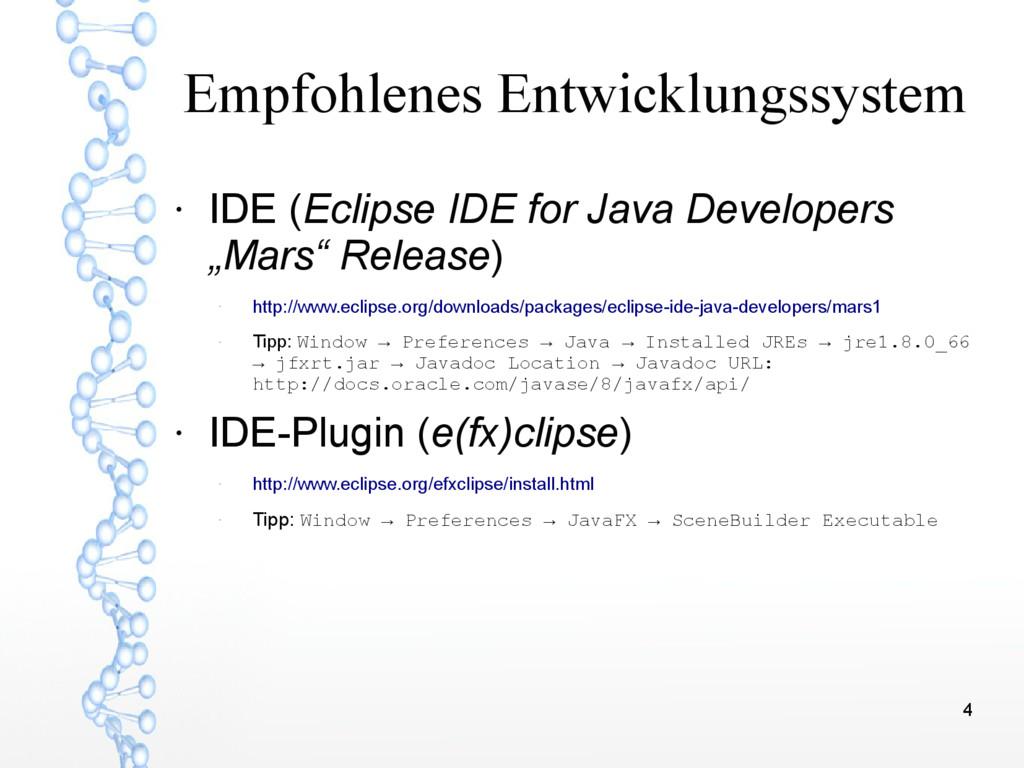 4 Empfohlenes Entwicklungssystem ● IDE (Eclipse...