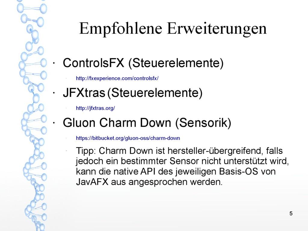 5 Empfohlene Erweiterungen ● ControlsFX (Steuer...