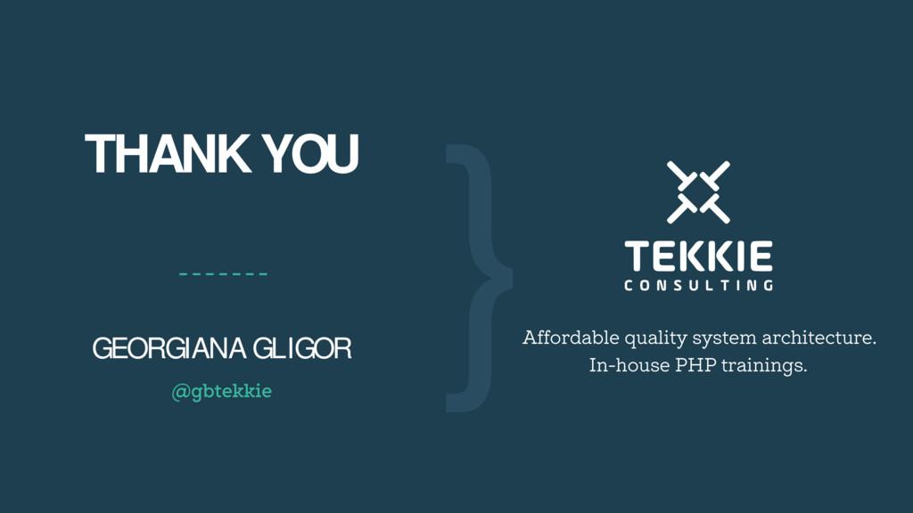 ‹#› THANK YOU GEORGIANA GLIGOR @gbtekkie } Affo...
