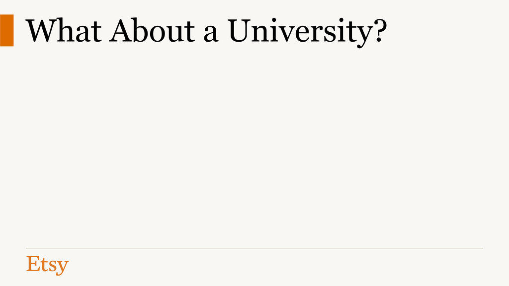 What About a University?