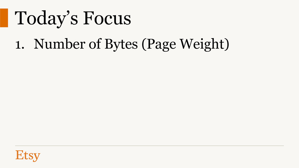 Today's Focus 1. Number of Bytes (Page Weight)