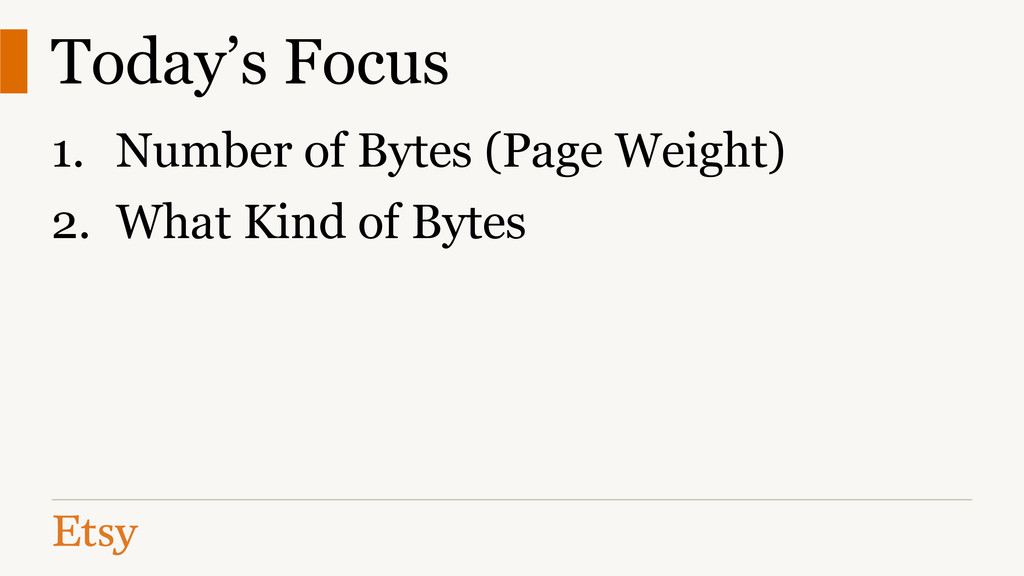 Today's Focus 1. Number of Bytes (Page Weight) ...