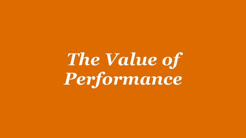 The Value of Performance