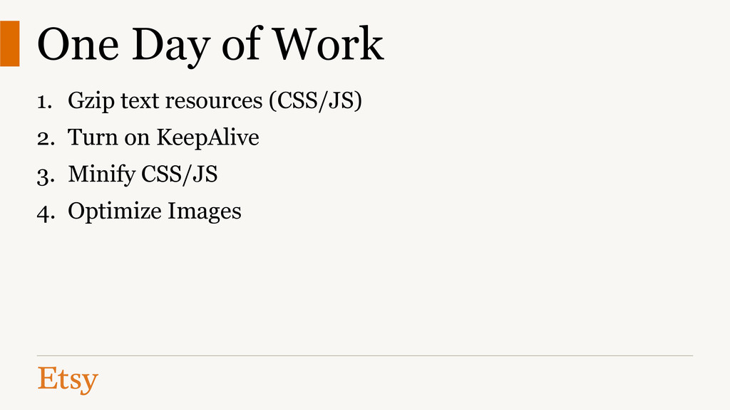One Day of Work 1. Gzip text resources (CSS/JS)...
