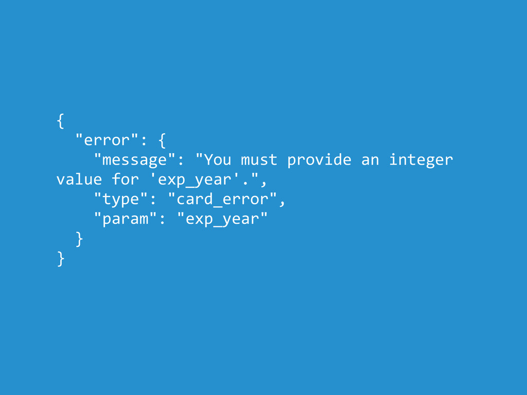 """{ """"error"""": { """"message"""": """"You must provide an in..."""