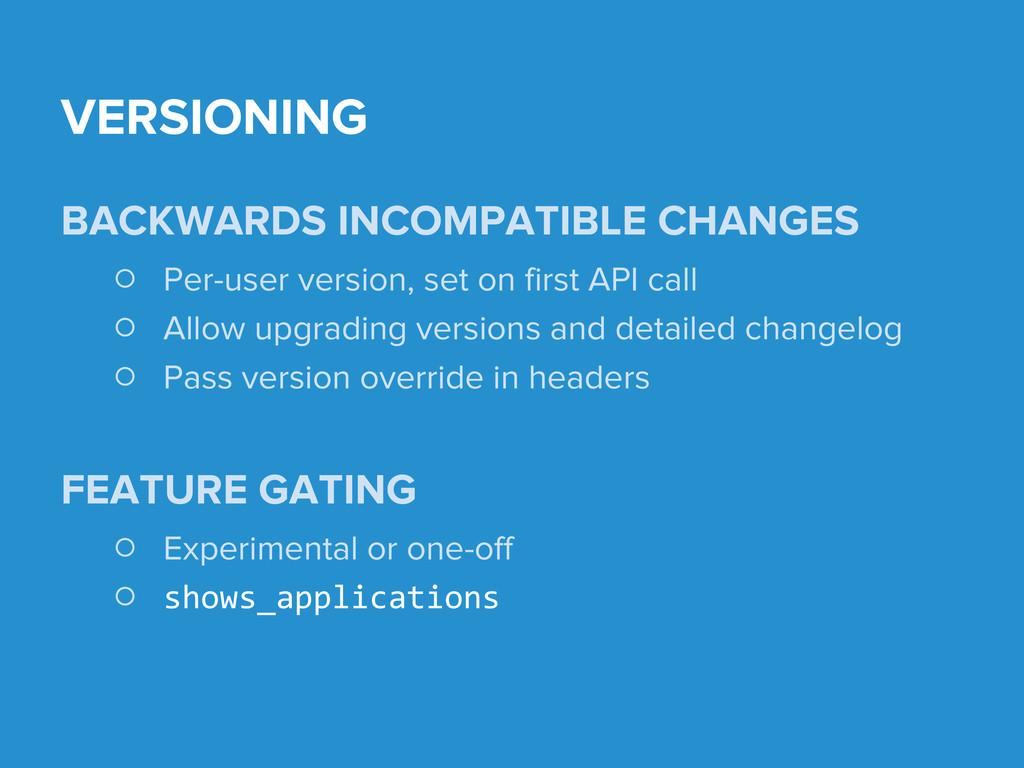 BACKWARDS INCOMPATIBLE CHANGES ○ Per-user versi...