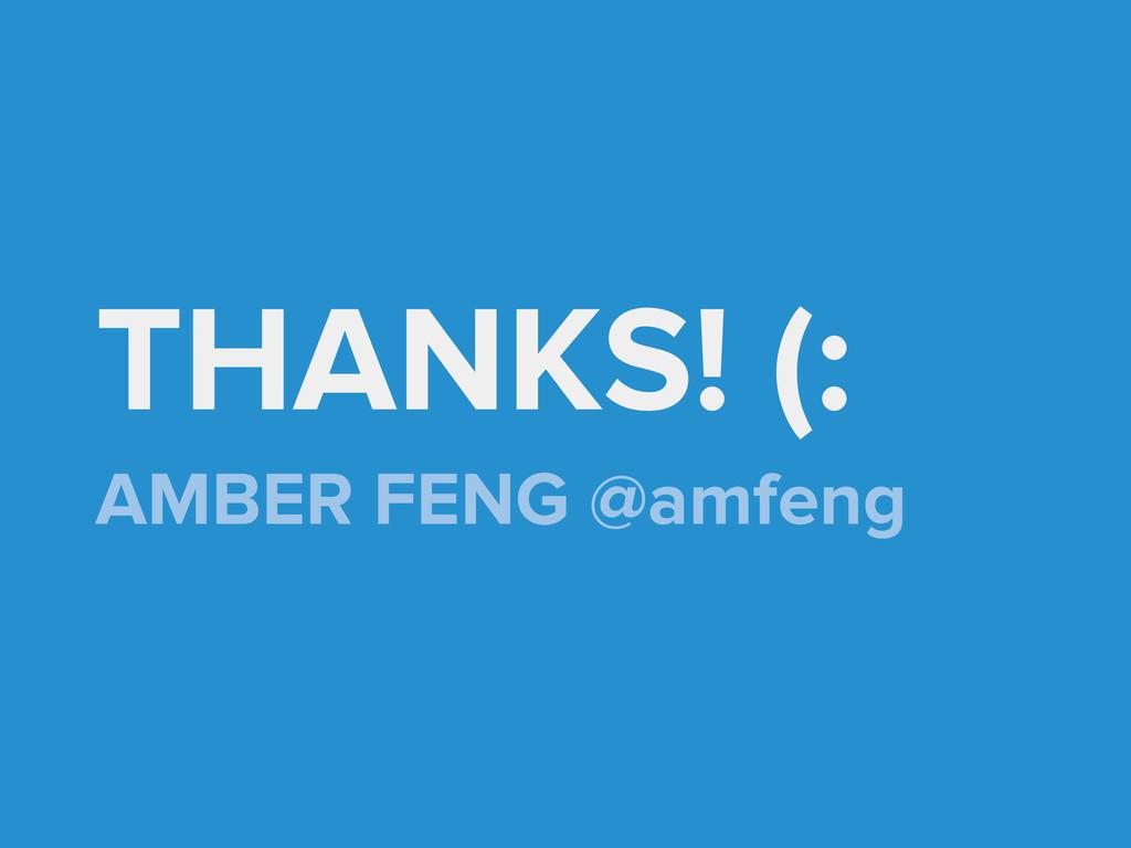 THANKS! (: AMBER FENG @amfeng