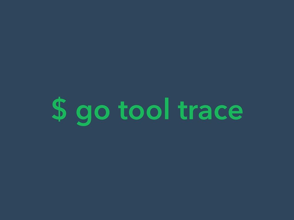 $ go tool trace