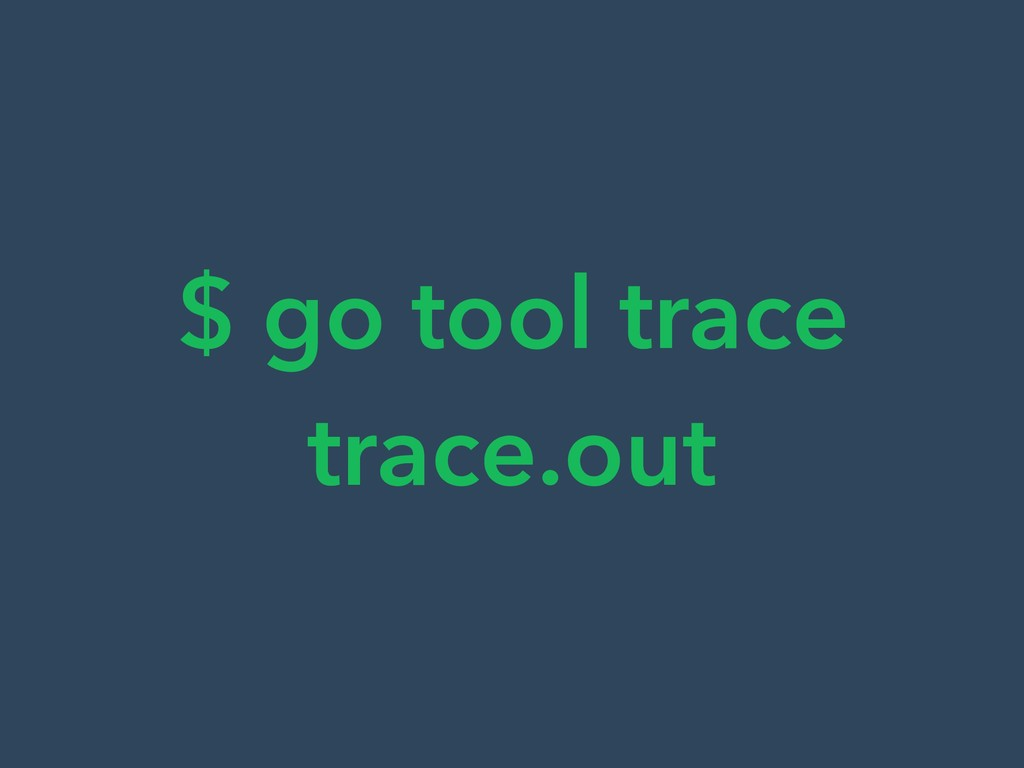 $ go tool trace trace.out