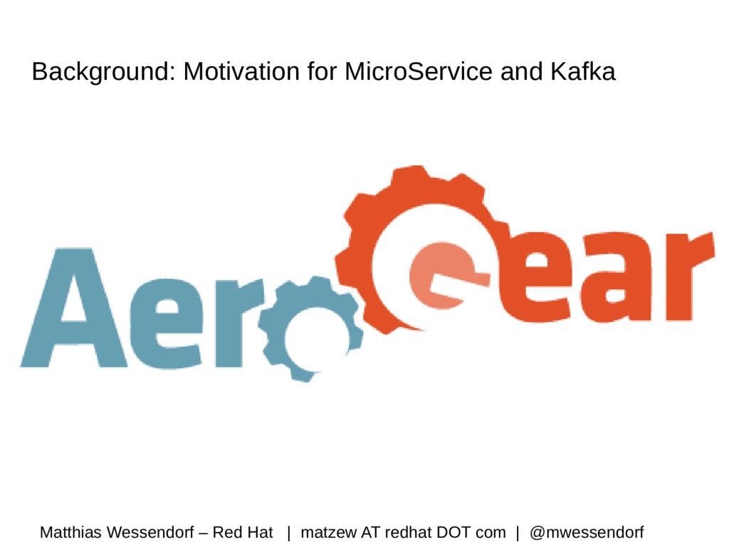Background: Motivation for MicroService and Kaf...