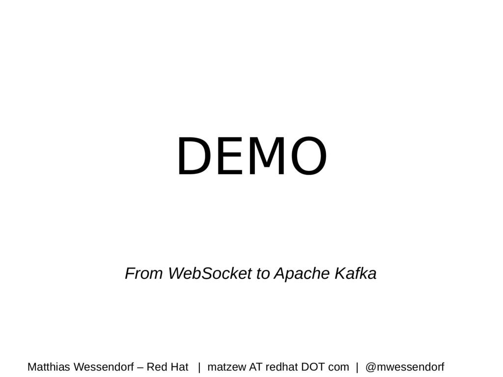 DEMO From WebSocket to Apache Kafka Matthias We...