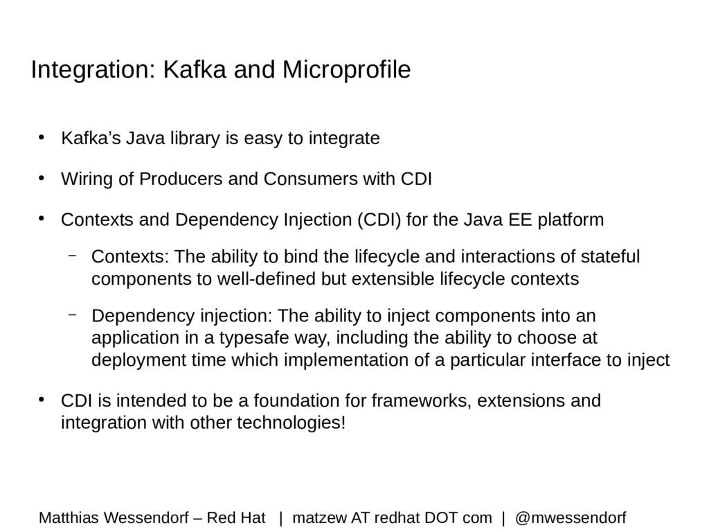 Integration: Kafka and Microprofile ● Kafka's J...
