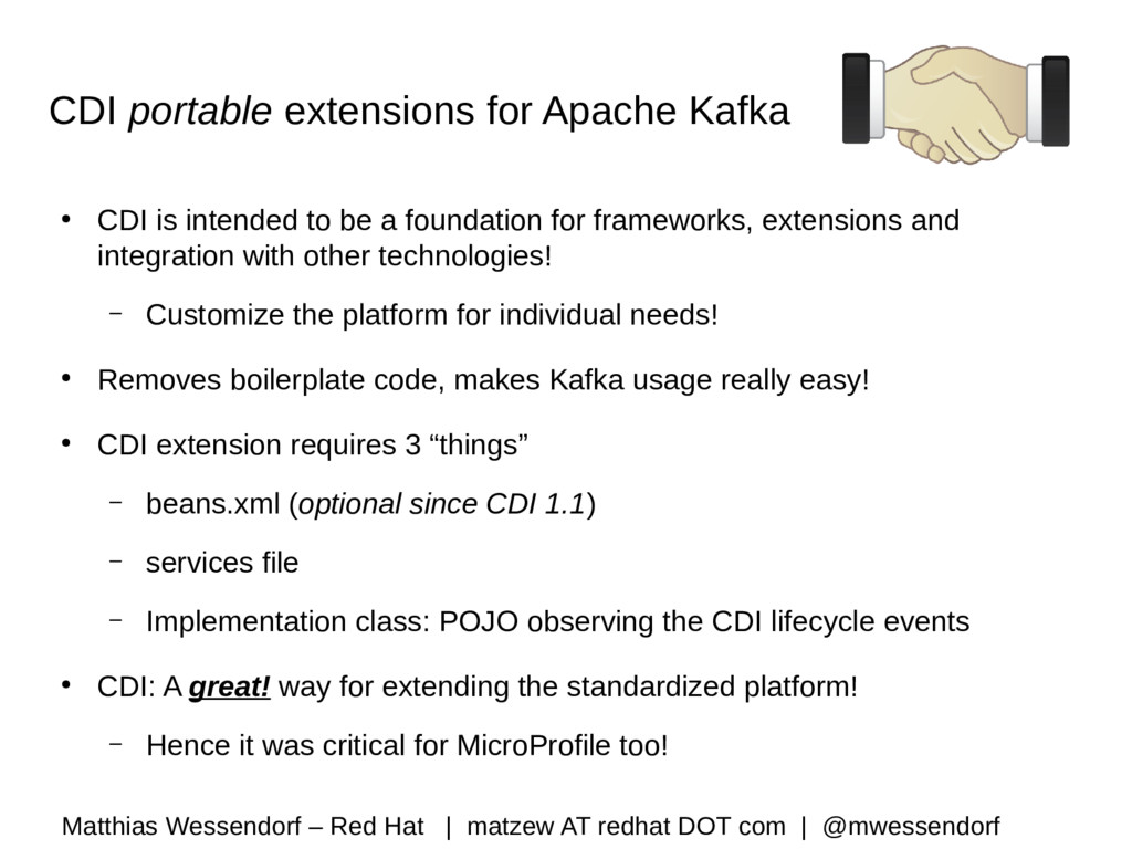 CDI portable extensions for Apache Kafka ● CDI ...