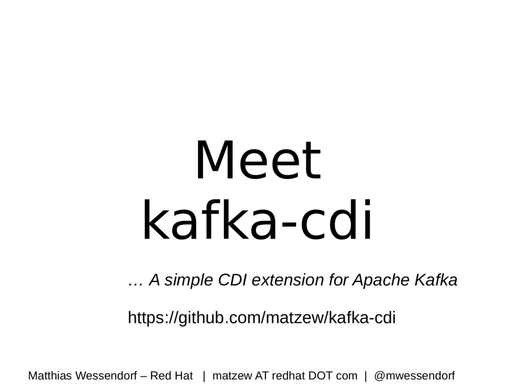 Meet kafka-cdi … A simple CDI extension for Apa...