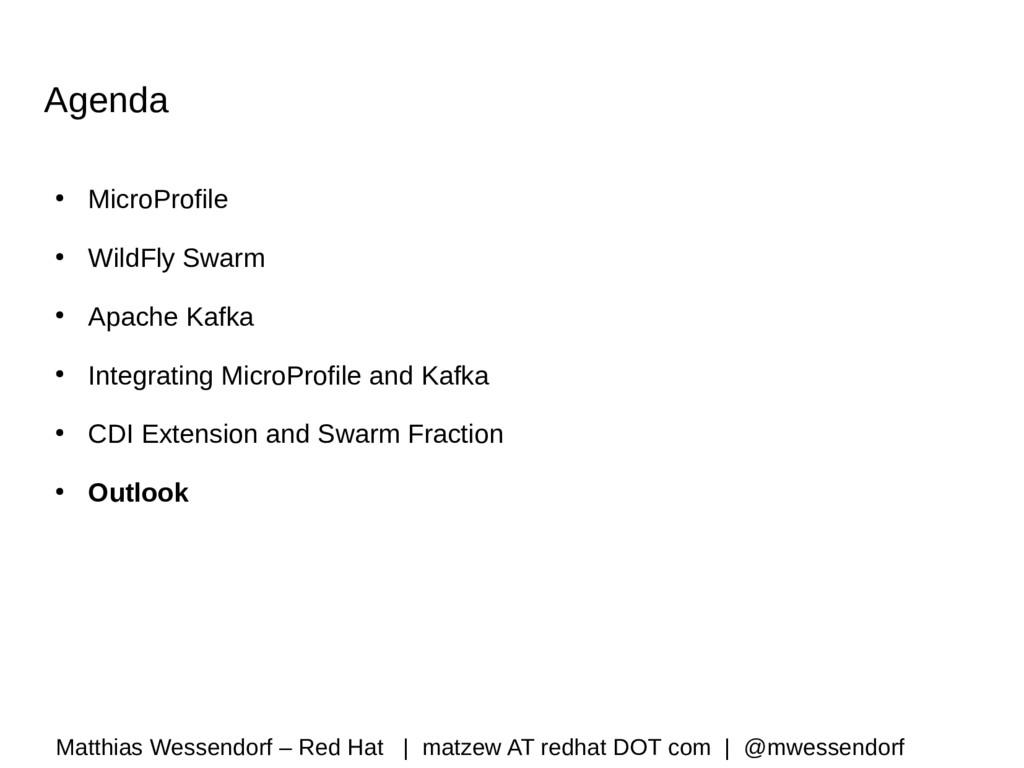 Agenda ● MicroProfile ● WildFly Swarm ● Apache ...
