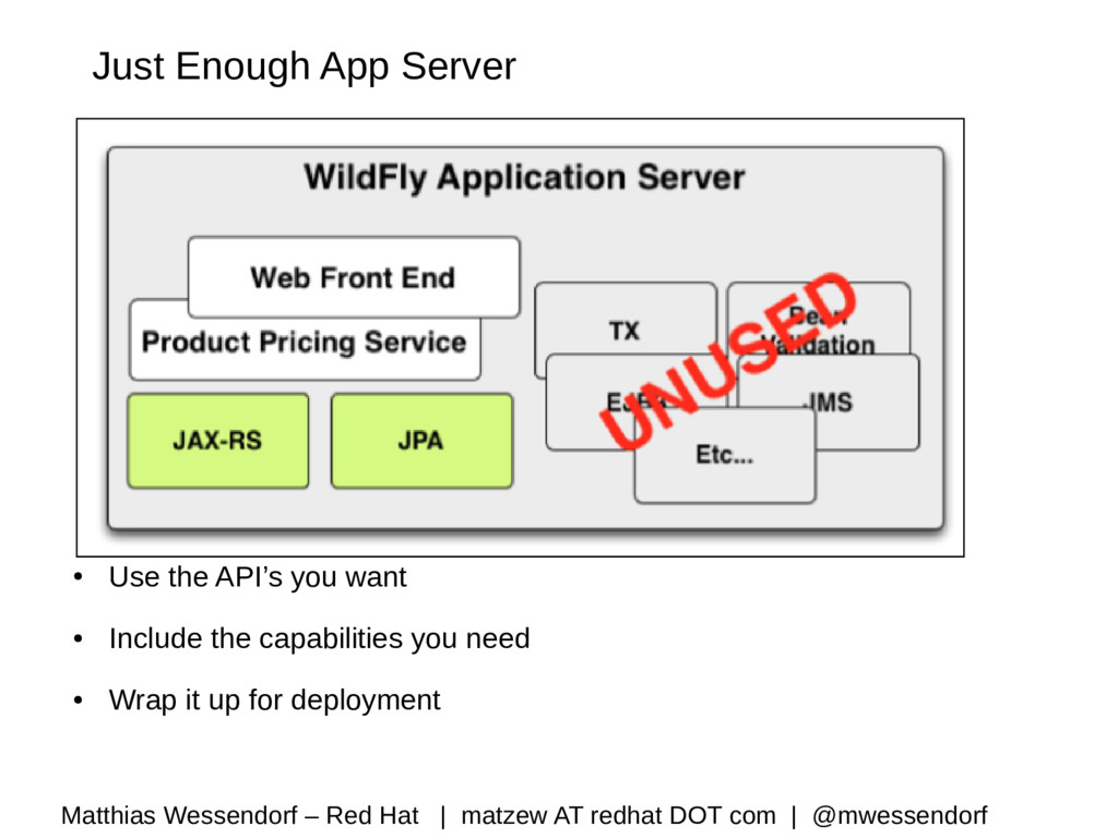 Just Enough App Server ● Use the API's you want...