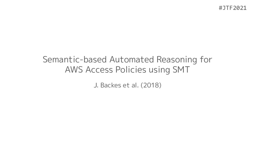 #JTF2021 #JTF2021 Semantic-based Automated Reas...