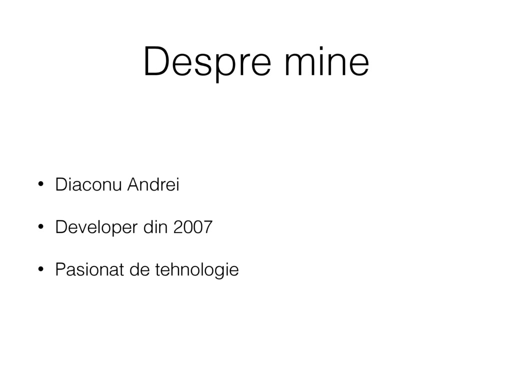 Despre mine • Diaconu Andrei • Developer din 20...