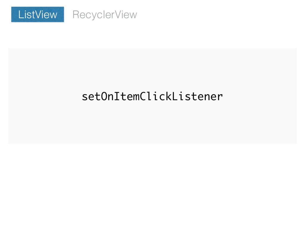 setOnItemClickListener RecyclerView ListView