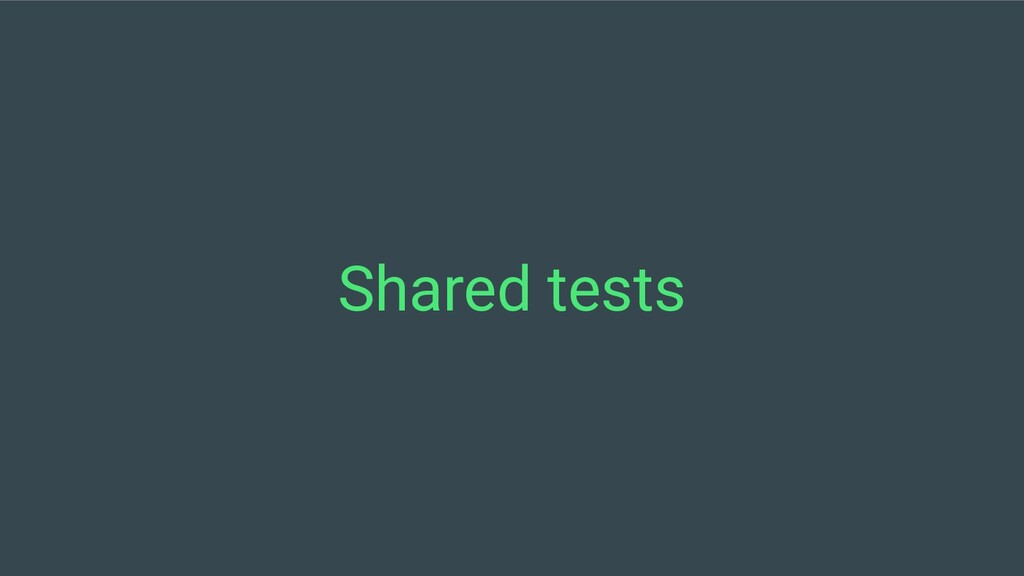 Shared tests