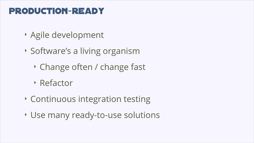 production-ready ‣ Agile development ‣ Software...