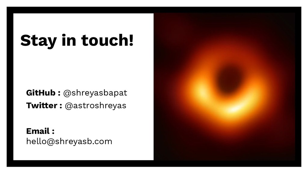 Stay in touch! GitHub : @shreyasbapat Twitter :...