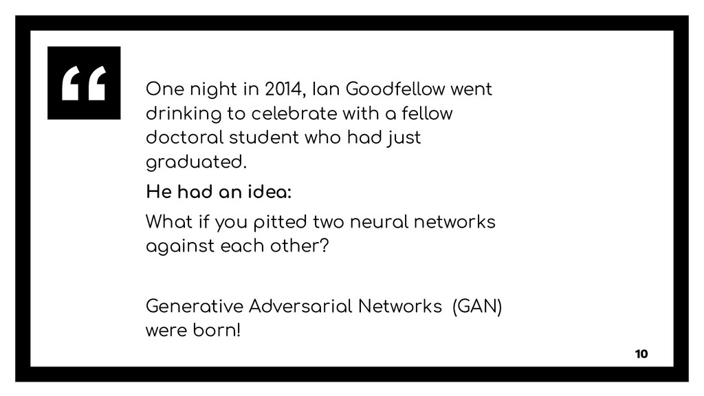 One night in 2014, Ian Goodfellow went drinking...