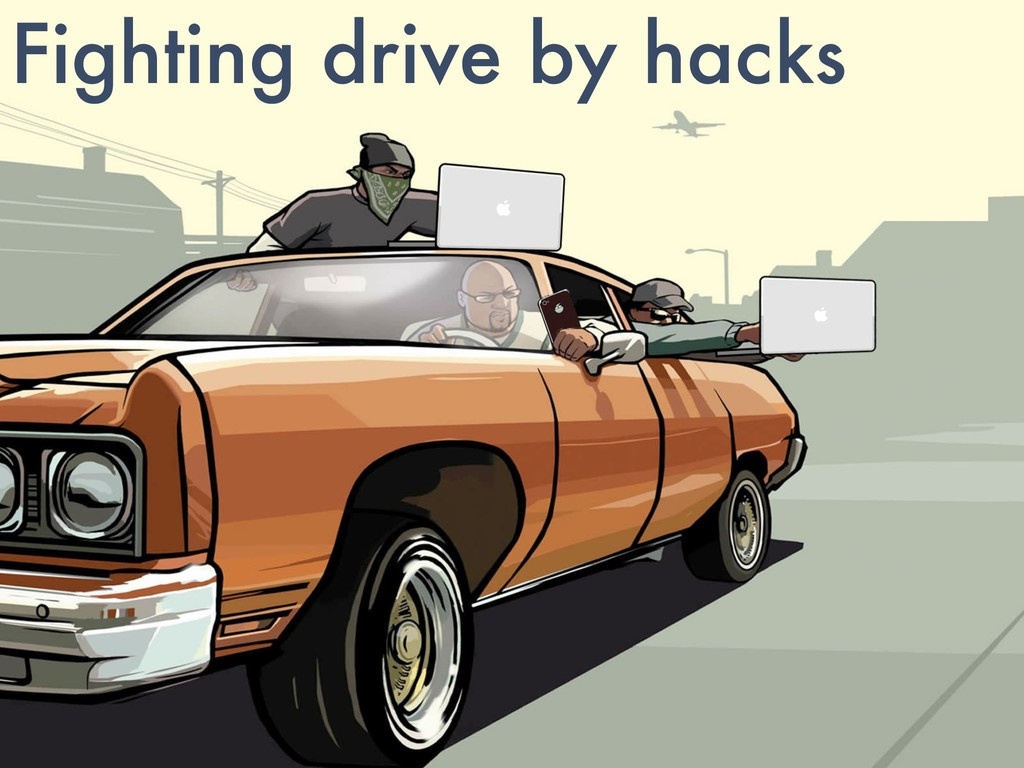 Fighting drive by hacks