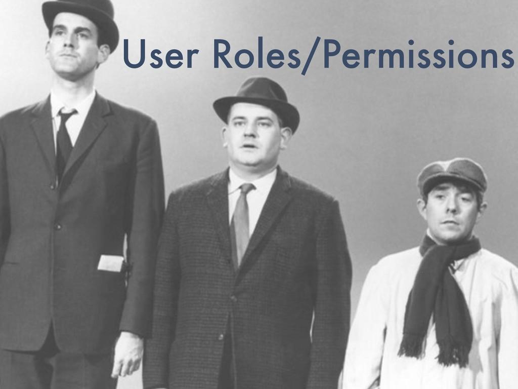 User Roles/Permissions