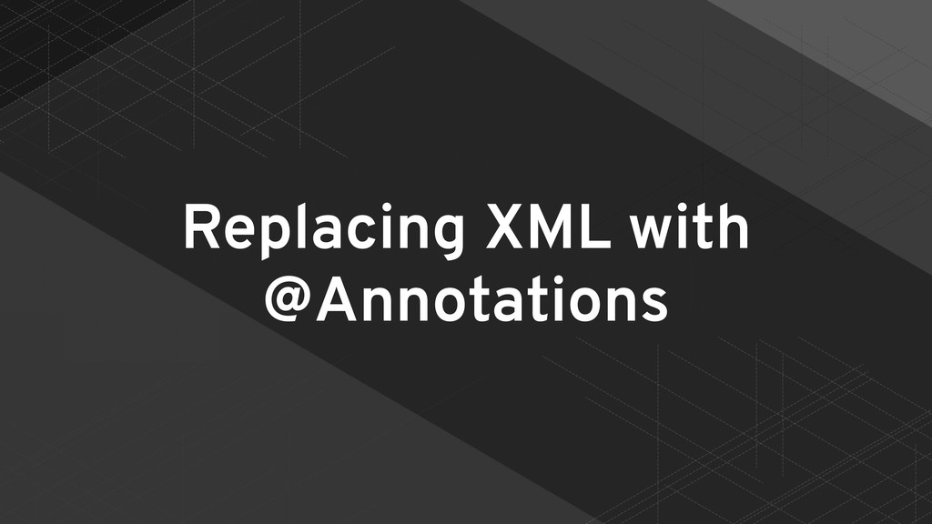 Replacing XML with @Annotations