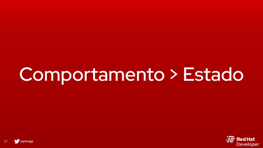 @yanaga 27 Comportamento > Estado