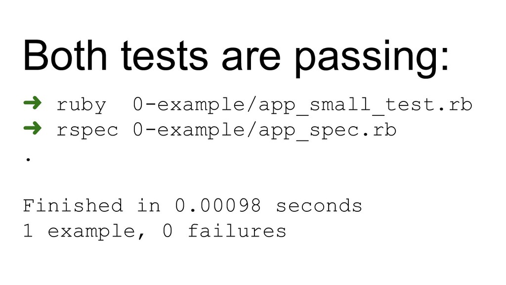 Both tests are passing: ➜ ruby 0-example/app_sm...