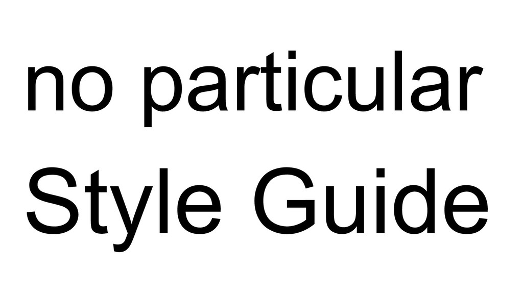 no particular Style Guide