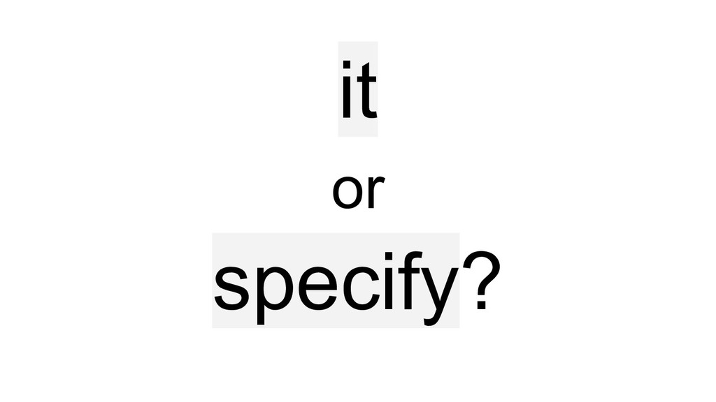 it or specify?