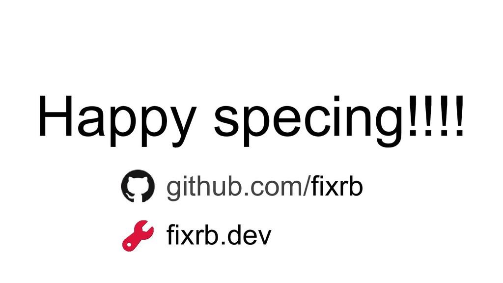 Happy specing!!!! github.com/fixrb fixrb.dev