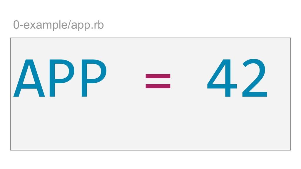 0-example/app.rb APP = 42