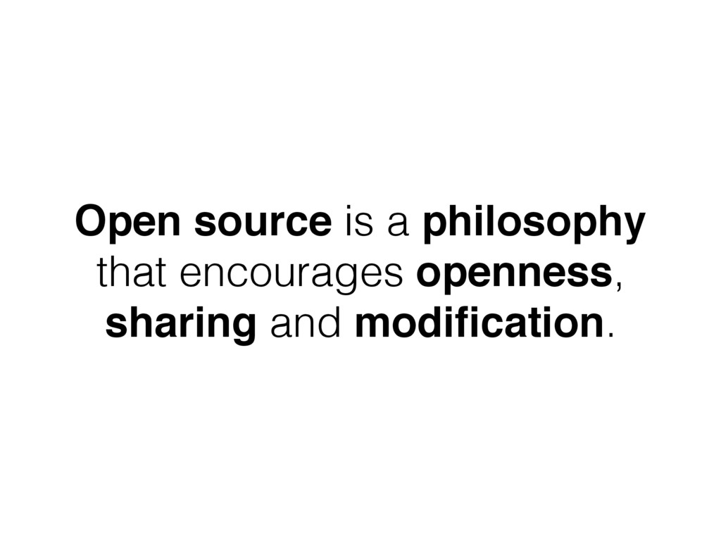 Open source is a philosophy that encourages ope...