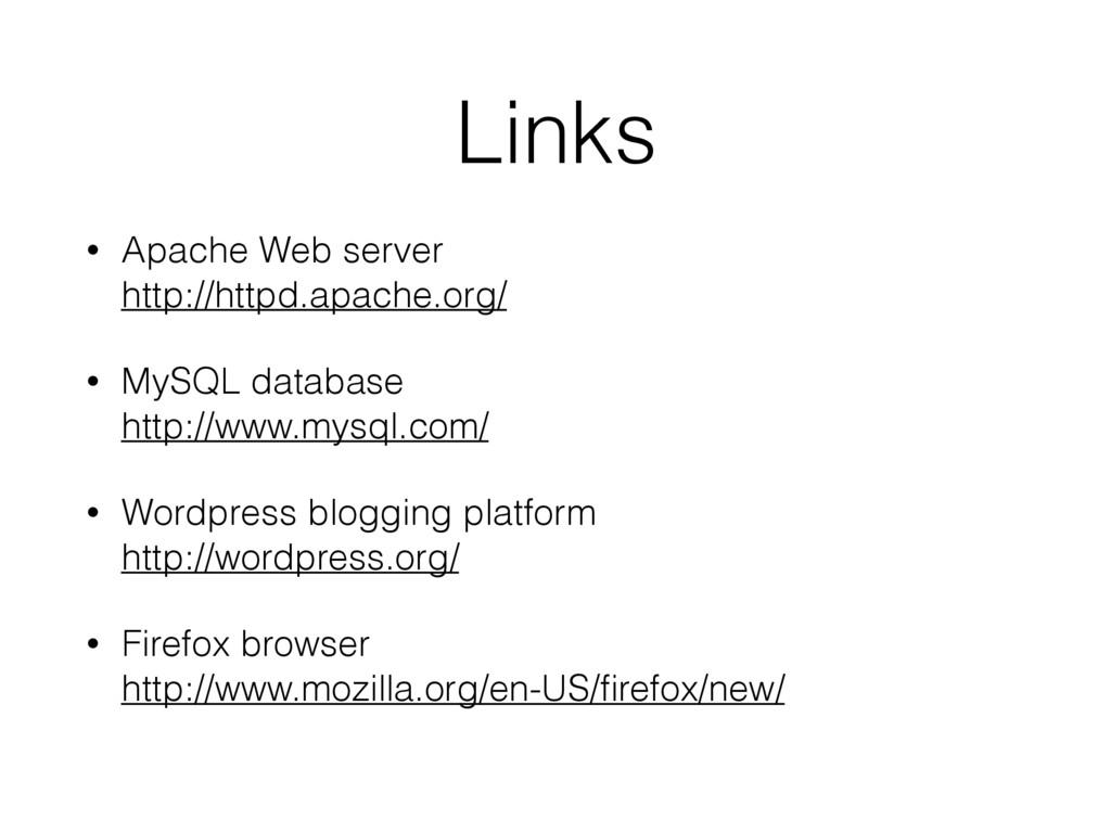 Links • Apache Web server http://httpd.apache....
