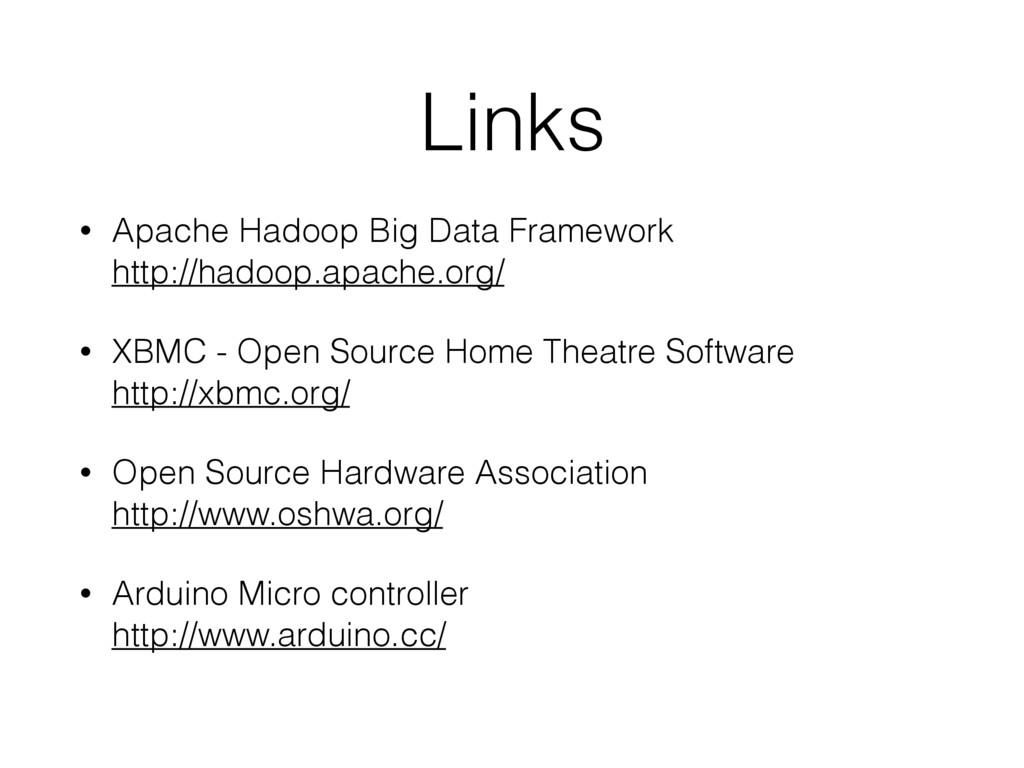 Links • Apache Hadoop Big Data Framework http:...