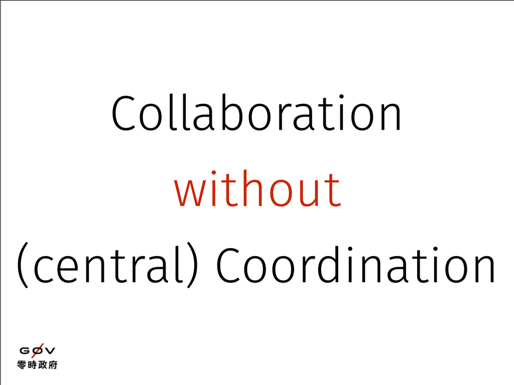 Collaboration without (central) Coordination