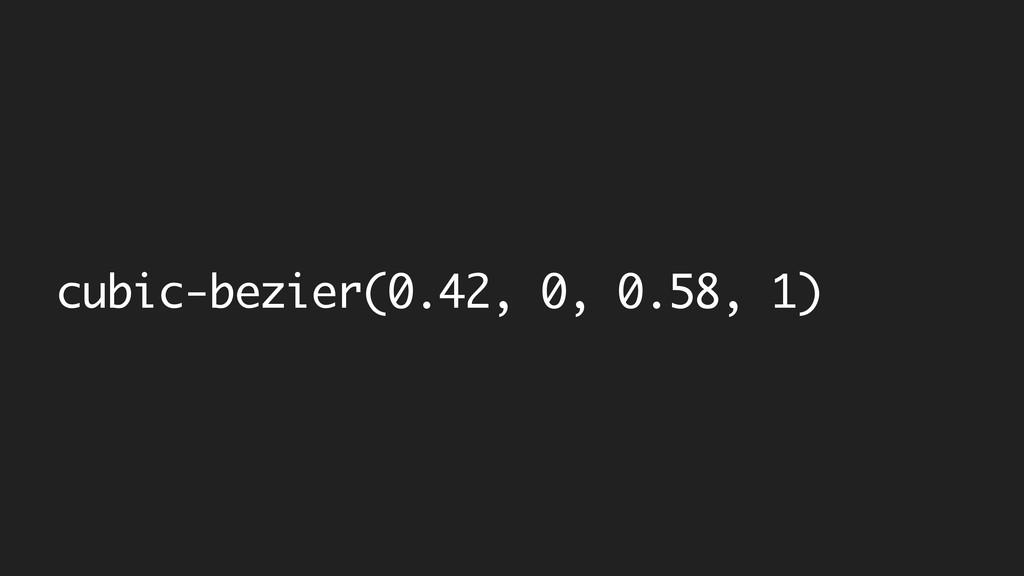 cubic-bezier(0.42, 0, 0.58, 1)