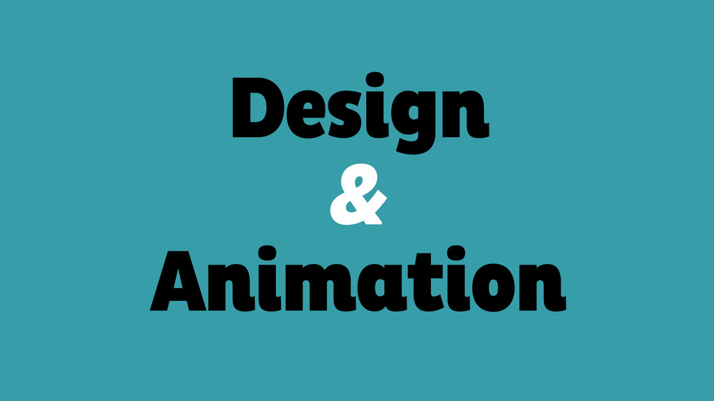 Design  & Animation