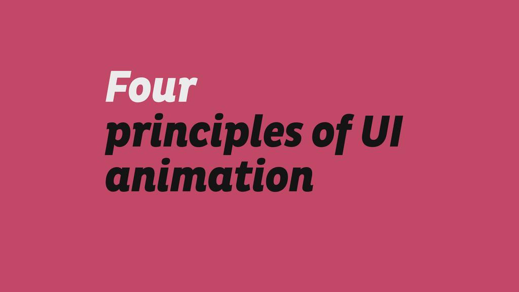Four principles of UI animation
