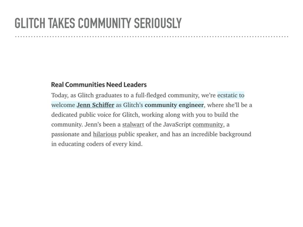GLITCH TAKES COMMUNITY SERIOUSLY
