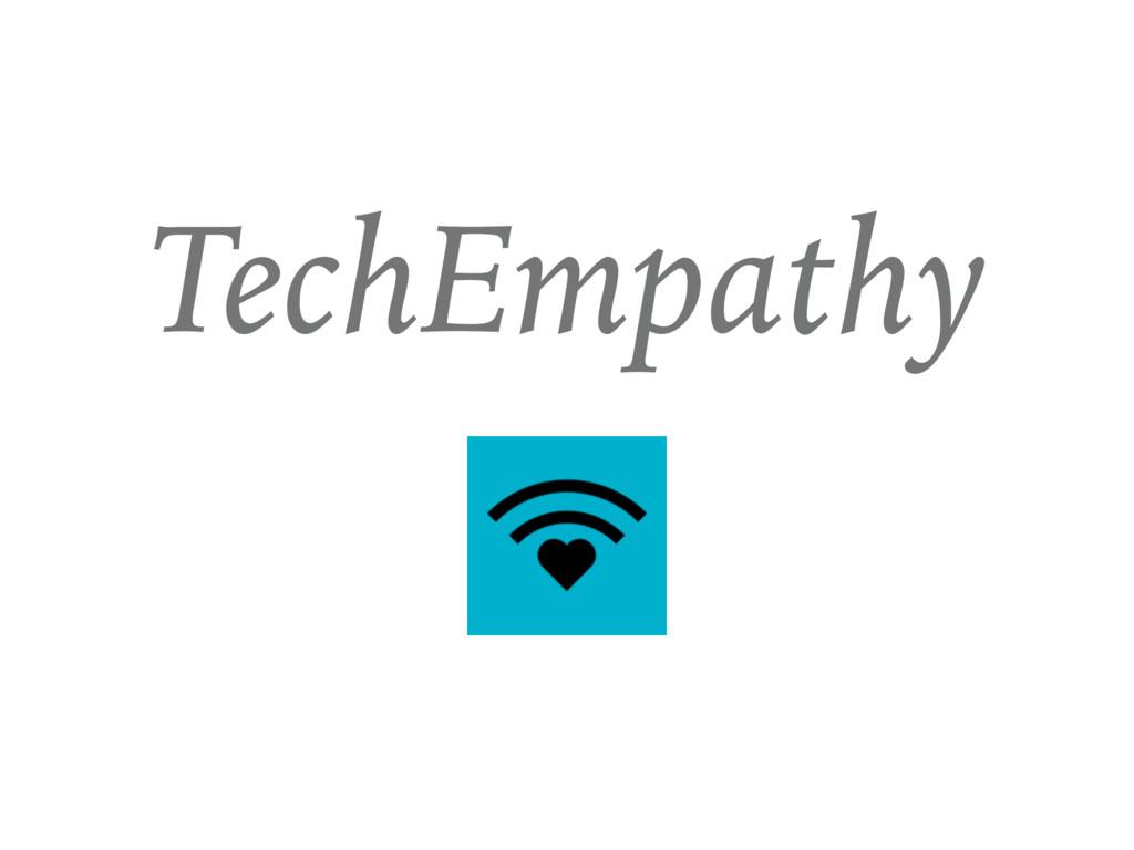 TechEmpathy