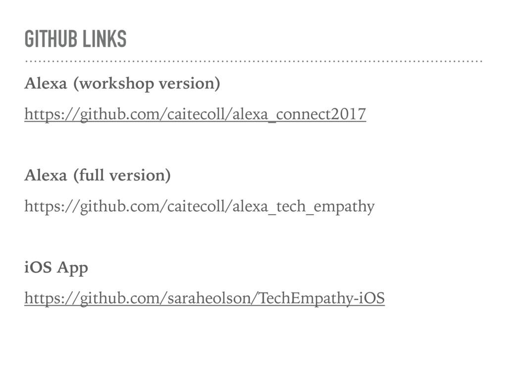 GITHUB LINKS Alexa (workshop version) https://g...
