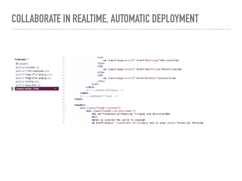 COLLABORATE IN REALTIME, AUTOMATIC DEPLOYMENT