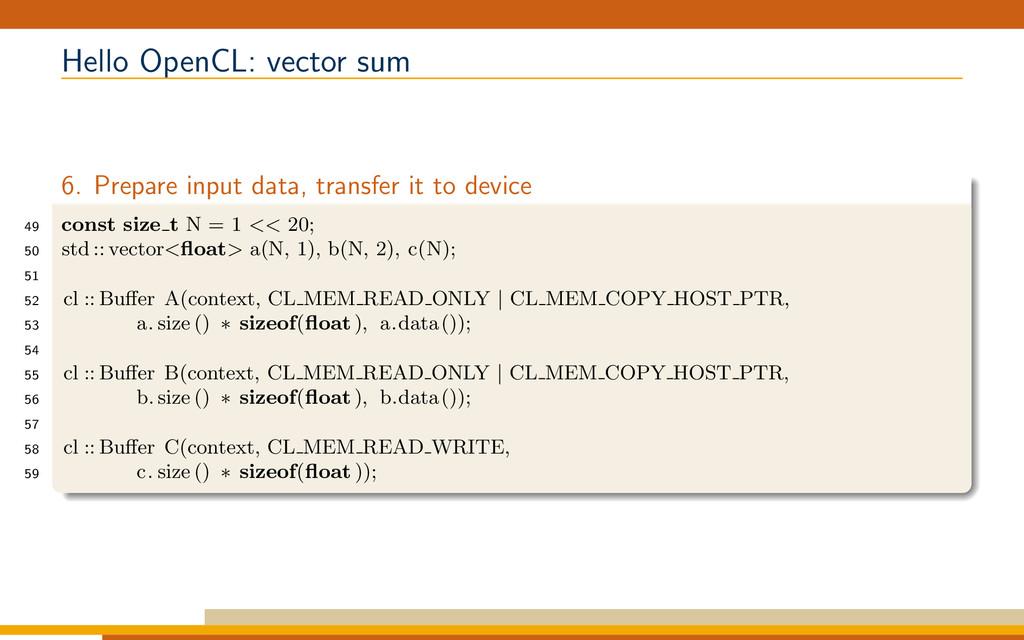 Hello OpenCL: vector sum 6. Prepare input data,...