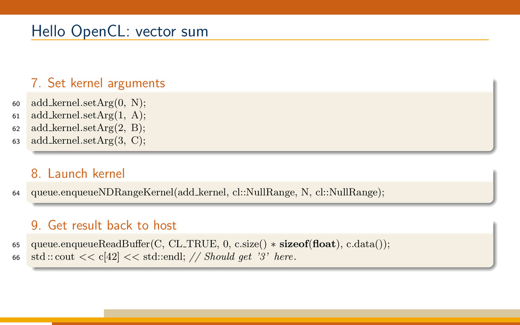 Hello OpenCL: vector sum 7. Set kernel argument...