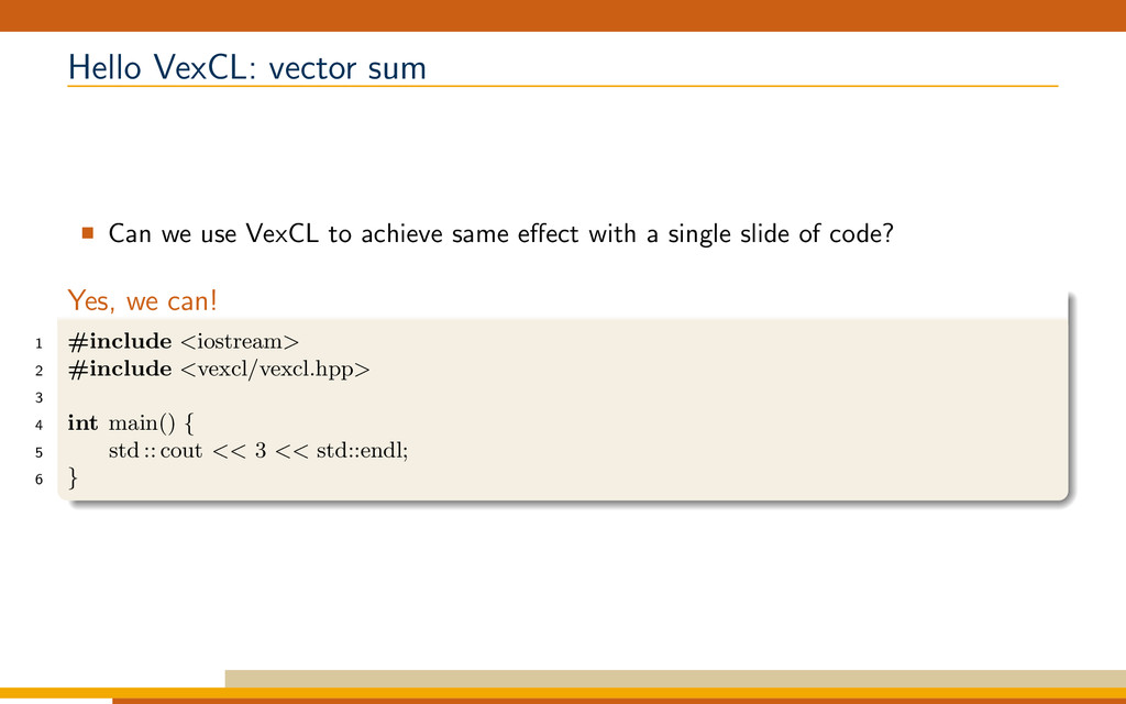 Hello VexCL: vector sum Can we use VexCL to ach...